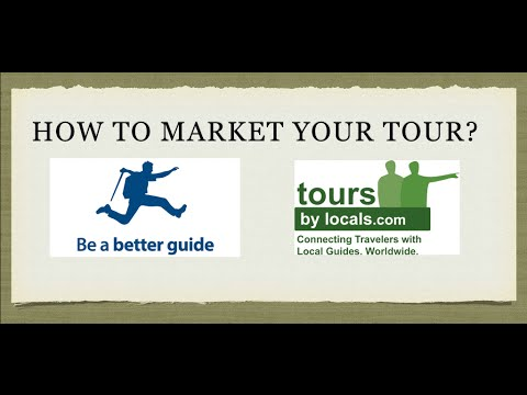 How to Market a Tour and How to sell an Experience with Be a ...