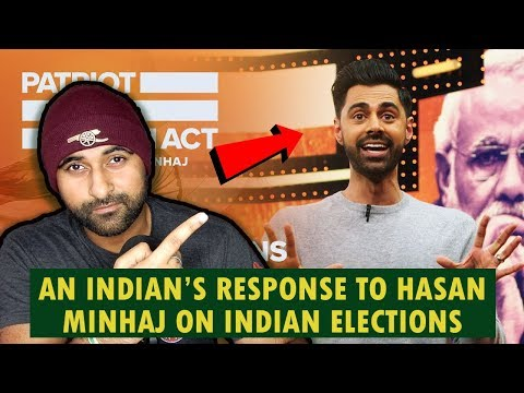 An Indian's Respone To Hasan Minhaj's Video On Indian Elections