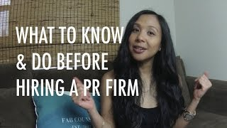 What To Know & Do Before Hiring A PR Firm