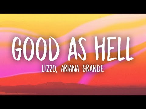 Lizzo, Ariana Grande - Good As Hell (Lyrics)