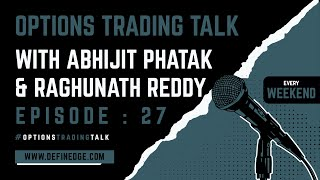 Options Talk 27: Review of the week by AP & an interesting strategy on straddles by Junaid Shaikh
