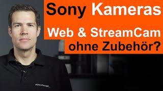 Sony Kameras OHNE ZUBEHÖR als Webcam und fürs Streaming nutzen - ganz einfach und ohne HDMI Grabber!