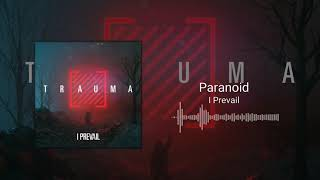I Prevail   Paranoid [Shattered]
