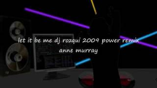 let it be me dj rozqui 2009 remix-anne murray.wmv