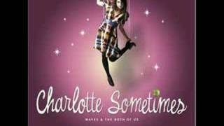 Charlotte Sometimes - How I Could Just Kill A Man