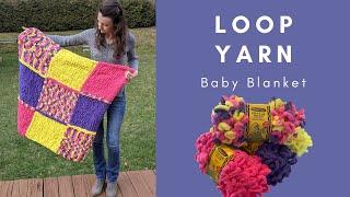 Easy Loop Yarn Baby Blanket | Step-By-Step Tutorial | Free Pattern