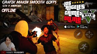 OFFLINE !!! GTA V Android  Los Angeles Crimes (ENG) Gameplay