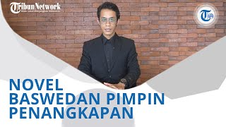 Wiki Trends - Novel Baswedan Ikut Pimpin Satgas Penangkapan Edhy Prabowo