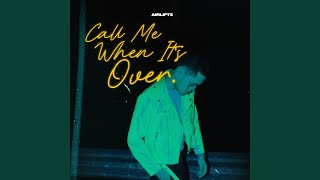 Call Me When It's Over (feat. I   S K Y)