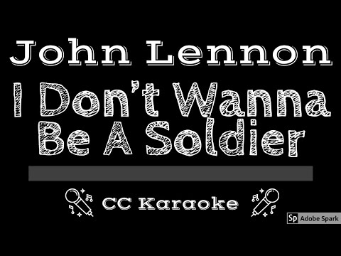 John Lennon • I Don't Wanna Be A Soldier (CC) [Karaoke Instrumental Lyrics]