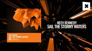 Neev Kennedy   Sail The Stormy Waters [FULL] (Amsterdam Trance)