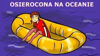 Niewiarygodna opowieść dziewczynki dryfującej samotnie po oceanie