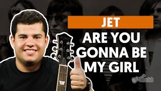 Are You Gonna Be My Girl   JET (aula De Guitarra)