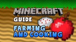 The Minecraft Guide - 03 - Farming and Cooking