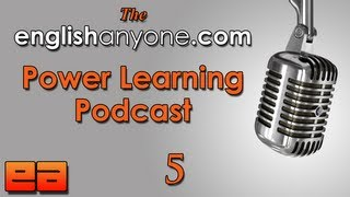 The Power Learning Podcast - 5 - Improving Fluency Skills - Learn Advanced English Podcast