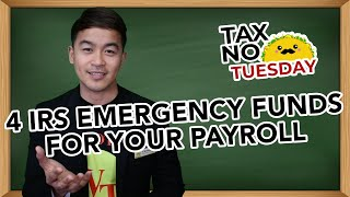 4 IRS Emergency Funds for Your Payroll