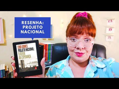 Resenha de PROJETO NACIONAL: O DEVER DA ESPERANÇA, de Ciro Gomes