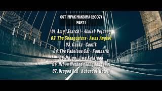 OST Impak Maksima (2007) NOSTALGIA !