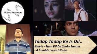 Soulful ballad on heartbreak - Tadap Tadap Ke Is Dil Cover