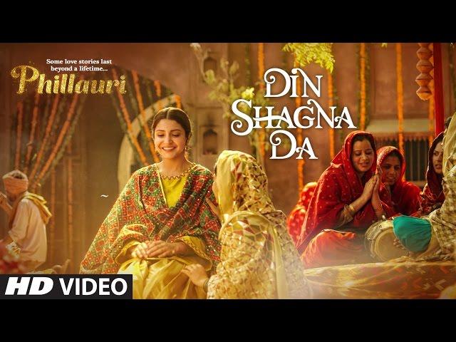 Din Shagna Da Video Song HD | Phillauri Movie Songs | Anushka Sharma, Diljit