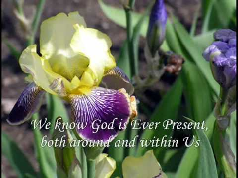 We know God is ever present both around and within us.