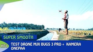 Super Stabil & Smoth ! Test Kamera Onepaa Di sawah Pake Drone MJX Bugs 3 Pro
