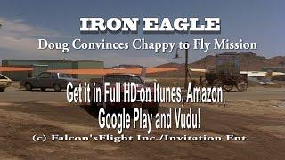 """IRON EAGLE"" Doug convinces Chappy to Go on Mission"