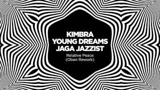 Relative Peace (Oban Rework) - Kimbra X Young Dreams X Jaga Jazzist