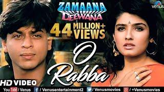 O Rabba -HD VIDEO | Shahrukh Khan & Raveena Tandon
