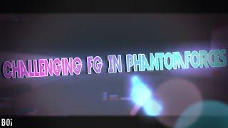Challenging FG In PhantomForces
