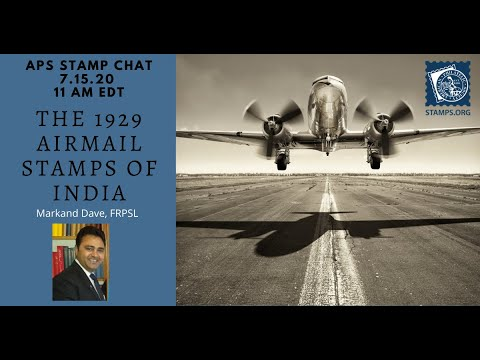 APS Stamp Chat: The 1929 Airmail Stamps of India with Markand Dave, FRPSL