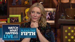 Cate Blanchett | Shag, Marry, Kill | Plead The Fifth | WWHL
