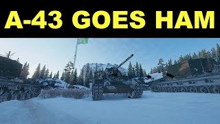 WOT - A-43 Goes Ham | World of Tanks