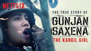 Gunjan Saxena: The Kargil Girl Trailer