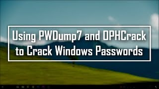 Using PWDump7 and OPHCrack to Crack Windows Passwords