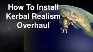How To Install Realism Overhaul For Kerbal Space Program