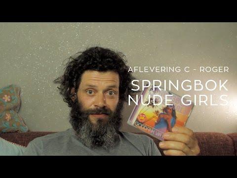 Roger - Springbok Nude Girls - Aflevering C