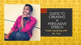Public Speaking with Ms. Fola: Guide to Creating a Persuasive Speech
