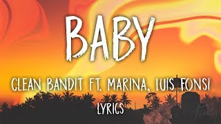 Clean Bandit   Baby (Lyrics) (feat. Marina And The Diamonds & Luis Fonsi)