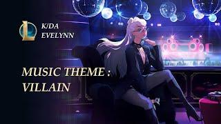 K/DA - VILLAIN | Evelynn Song - League of legends