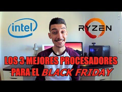 Los 3 MEJORES PROCESADORES para comprar en BLACK FRIDAY / INTEL Y AMD Calidad/Precio 2017
