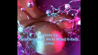 Wobble Up   Chris Brown Ft. Nicki Minaj G Eazy Lyrics