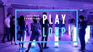 PLAYLOOP Exhibition Highlight