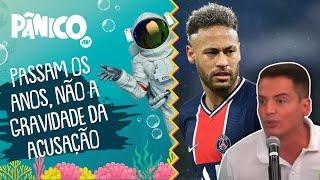 Leo Dias: Neymar não é mais o 'Menino Ney', é o 'Homem Ney' e tem que amadurecer