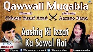 Arzoo Bano & Chhote Yusuf Azad | Aashiq Ki Izzat Ka Sawal Hai
