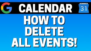 How To Delete All Events In Google Calendar