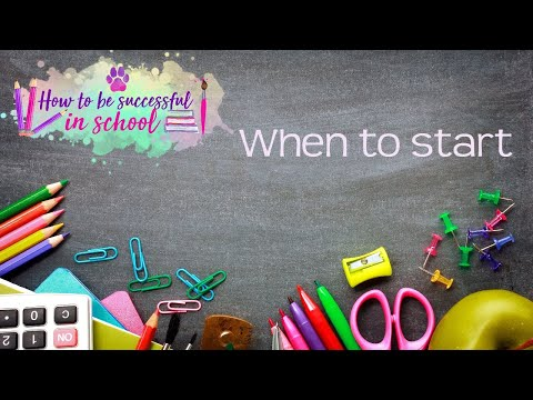 When should I start Studying? How to be Successful in School