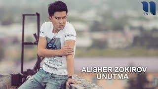 Alisher Zokirov   Unutma | Алишер Зокиров   Унутма (music Version)