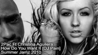 2Pac - How Do You Want It Ft Christina Aguilera (Summer Jamz 2010)
