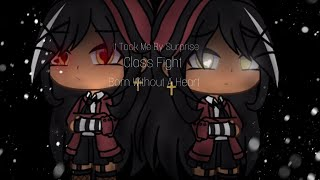 It Took Me By Surprise | Class Fight | Born Without A Heart | GLMV | Blood,Violence Warning